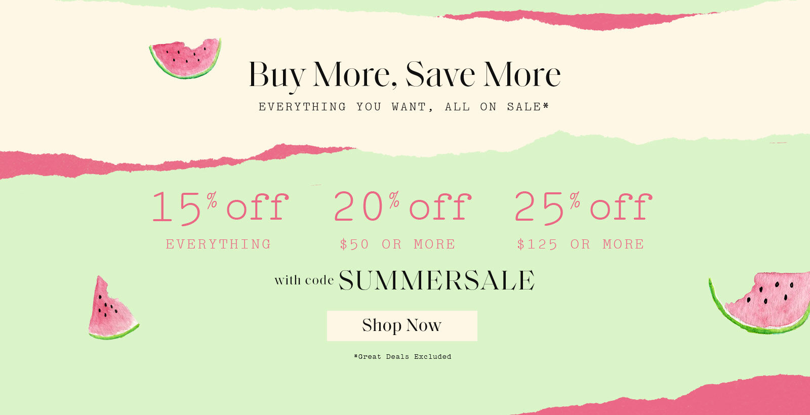 Buy More Save More with code SUMMERSALE