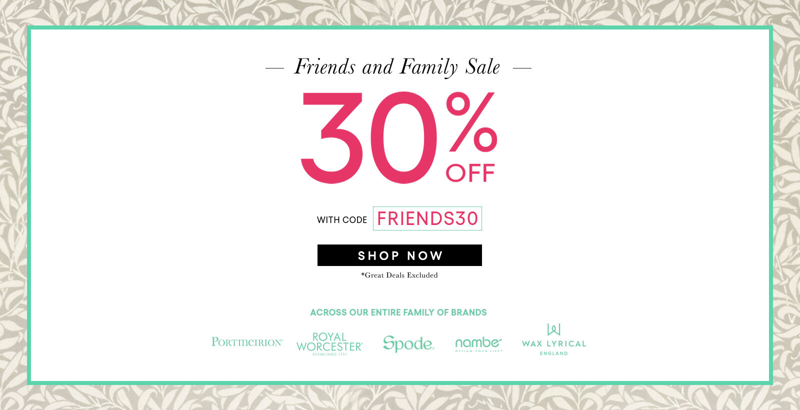 Friends & Family Sale 30% off with FRIENDS30
